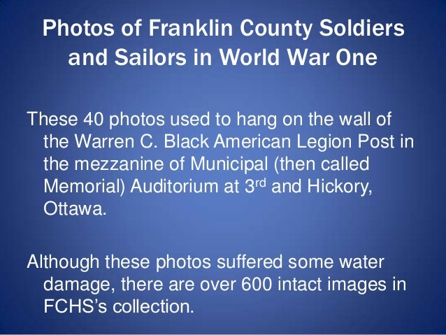 Photos of Franklin County Soldiers and Sailors in World War One These 40 photos used to hang on the wall of the Warren C. ...