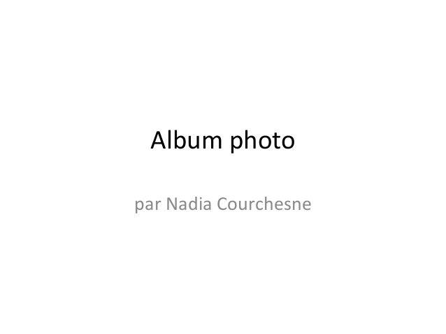 Album photo par Nadia Courchesne
