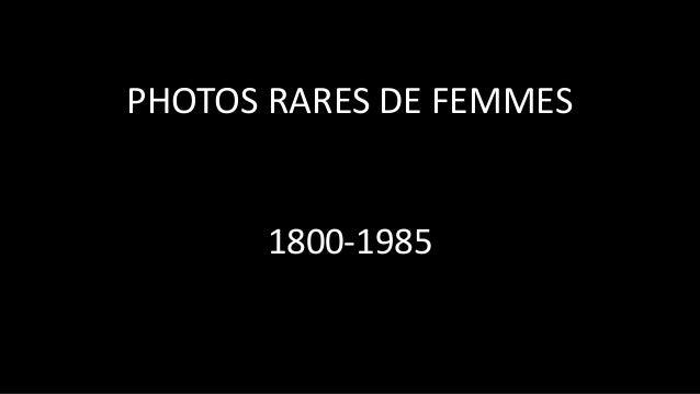 PHOTOS RARES DE FEMMES 1800-1985