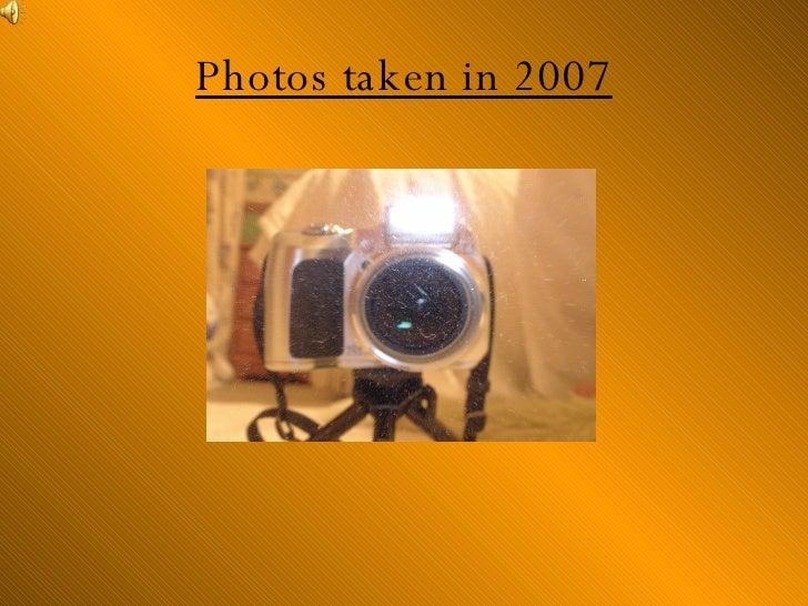 Photos Taken In 2007