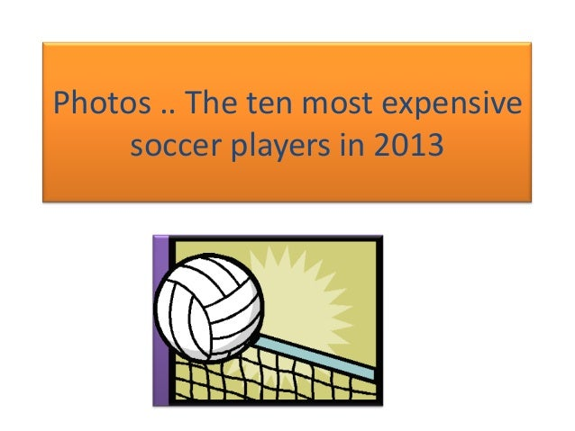 Photos  the ten most expensive soccer players in 2013