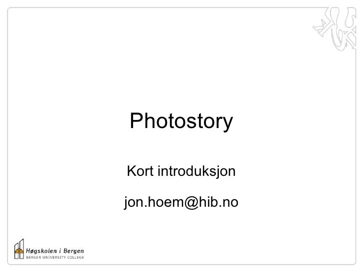 Photostory Kort introduksjon [email_address]