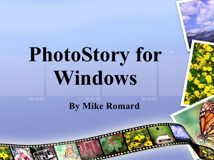 PhotoStory for Windows By Mike Romard