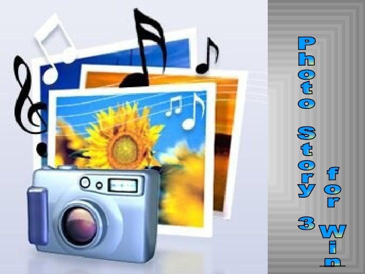 Photo Story 3 for Windows   Програма за създаване на видео отснимки.