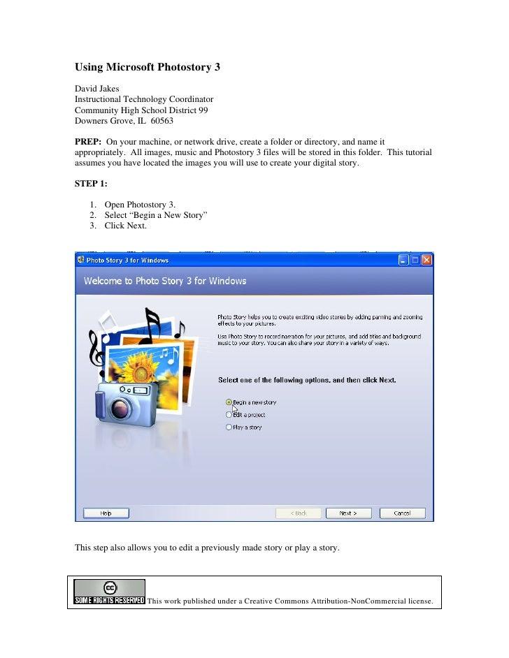 Using Microsoft Photostory 3 David Jakes Instructional Technology Coordinator Community High School District 99 Downers Gr...
