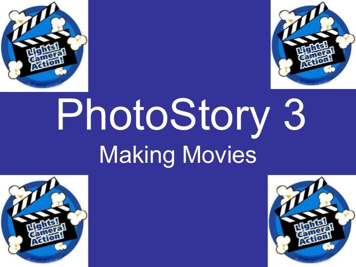 PhotoStory 3 Making Movies