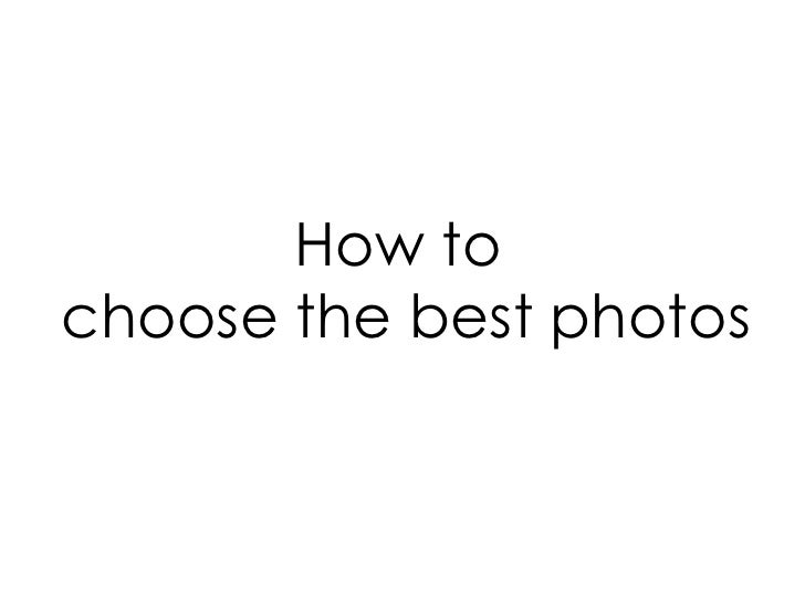 How to  choose the best photos