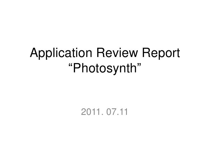 "Application Review Report""Photosynth""<br />2011. 07.11 <br />"