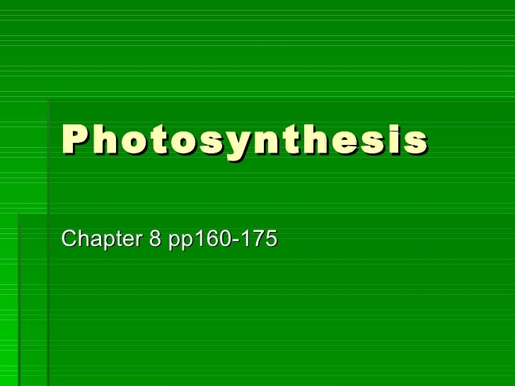 Photosynthesis Chapter 8 pp160-175