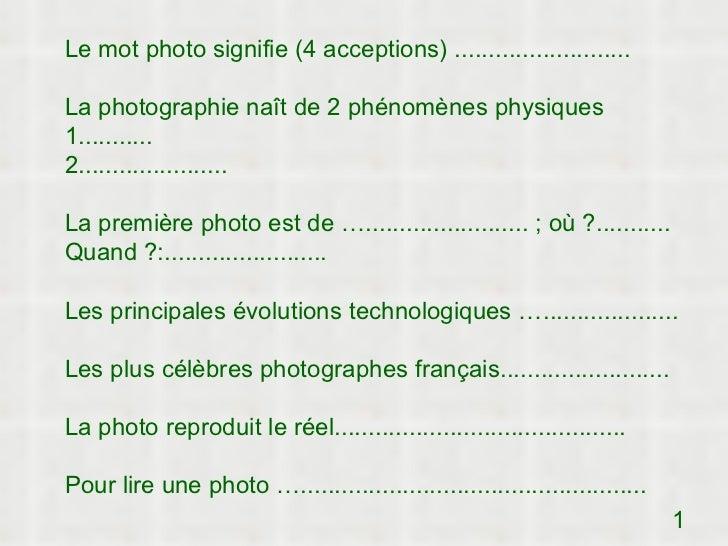 Le mot photo signifie (4 acceptions) ..........................La photographie naît de 2 phénomènes physiques1...........2...