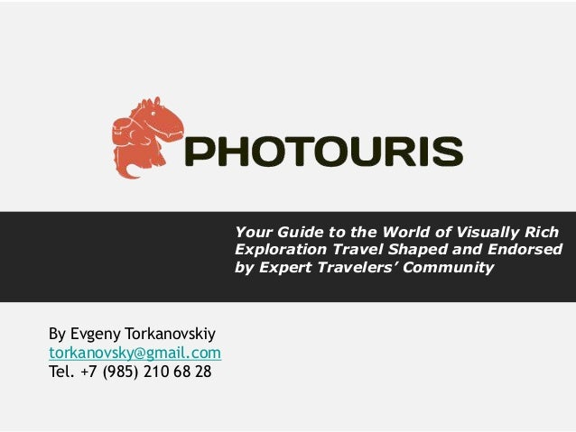 Your Guide to the World of Visually Rich Exploration Travel Shaped and Endorsed by Expert Travelers' Community  By Evgeny ...