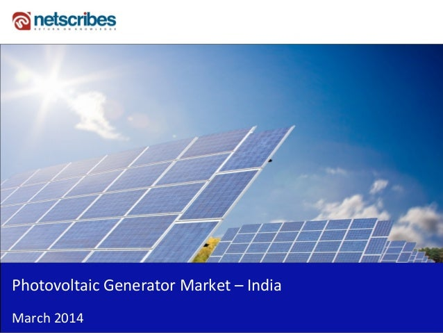 Insert Cover Image using Slide Master View Do not distort Photovoltaic Generator Market – India March 2014