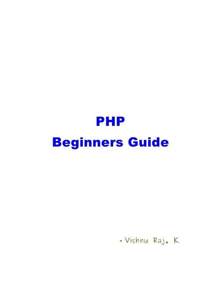 PHP Beginners Guide             - Vishnu Raj. K
