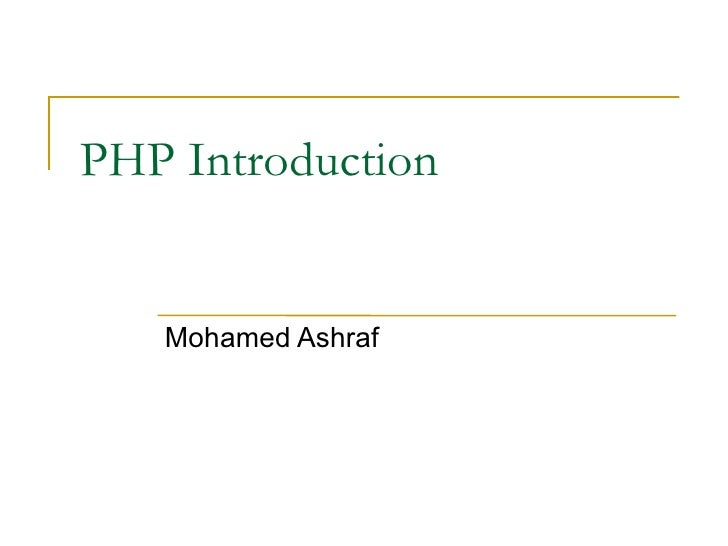 PHP Introduction Mohamed Ashraf