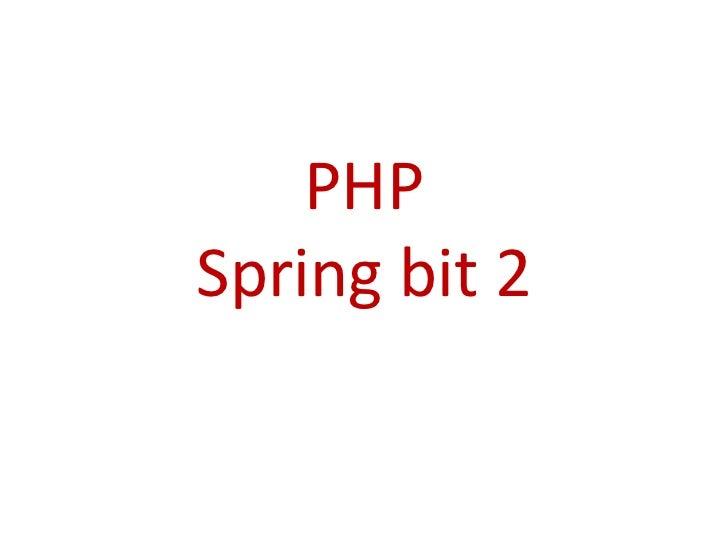 PHPSpring bit 2