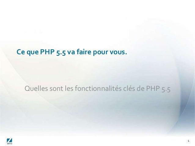 1 Ce que PHP 5.5 va faire pour vous. Quelles sont les fonctionnalités clés de PHP 5.5