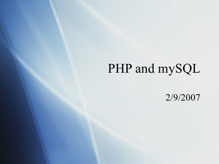 PHP and mySQL 2/9/2007