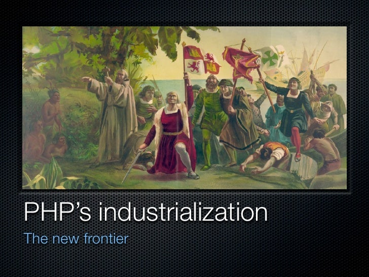 PHP's industrialization The new frontier