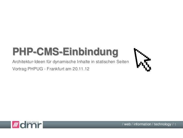 PHP-CMS-EinbindungArchitektur-Ideen für dynamische Inhalte in statischen Seiten                                           ...