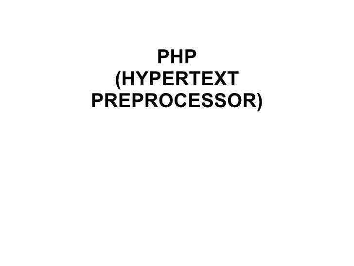 PHP (HYPERTEXT PREPROCESSOR)