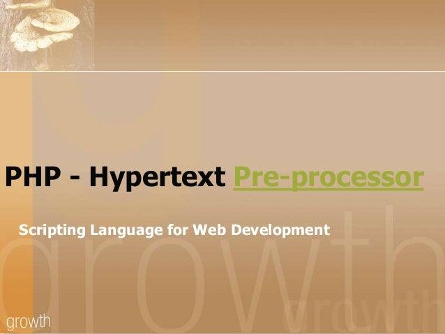 PHP - Hypertext Pre-processor Scripting Language for Web Development