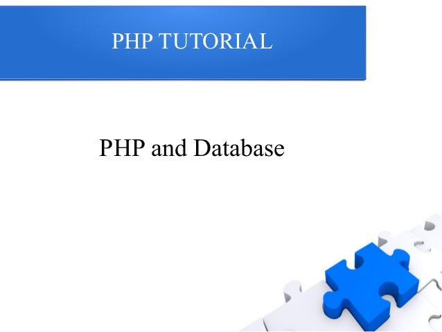 PHP TUTORIAL PHP and Database