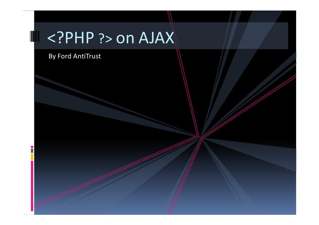 <?PHP > on AJAX By Ford AntiTrust