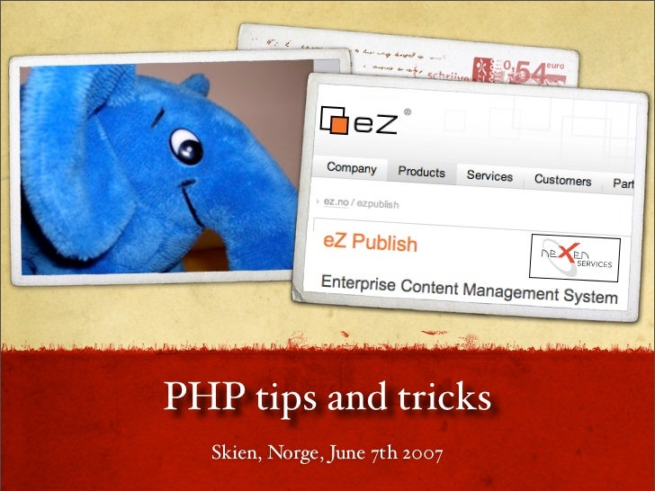 PHP tips and tricks   Skien, Norge, June 7th 2007