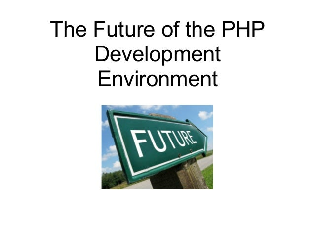 The future of the php development environment