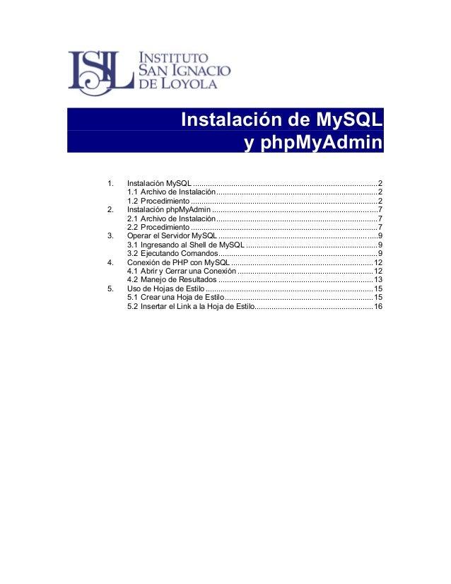 Instalación de MySQL y phpMyAdmin 1. 2. 3. 4. 5.  Instalación MySQL .........................................................