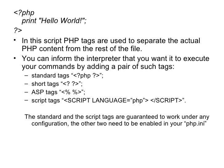 """<ul><li><?php print """"Hello World!""""; </li></ul><ul><li>?> </li></ul><ul><li>In this script PHP tags are used to s..."""