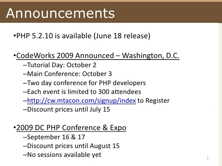 Announcements<br />PHP 5.2.10 is available (June 18 release)<br />CodeWorks 2009 Announced – Washington, D.C.<br />Tutoria...