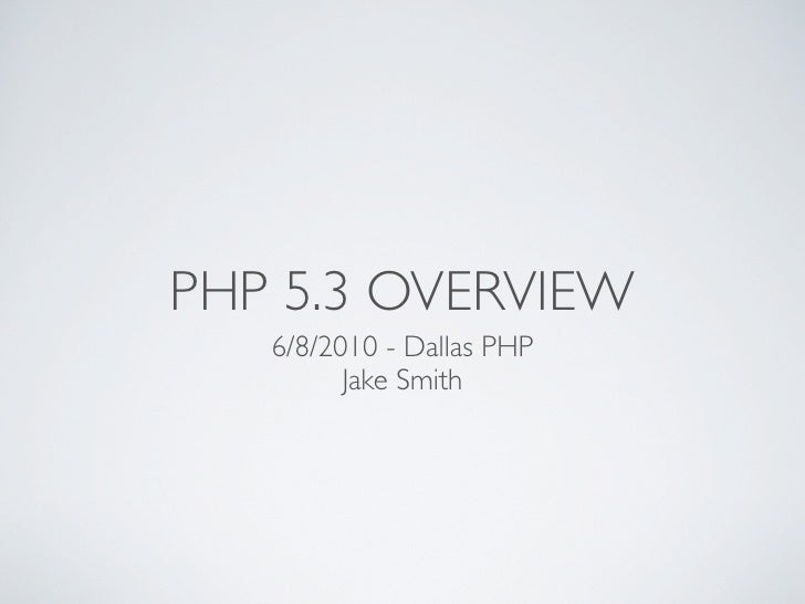 PHP 5.3 Overview