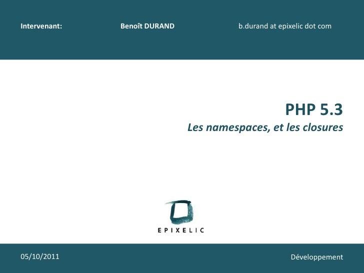 Intervenant:   Benoît DURAND             b.durand at epixelic dot com                                                     ...