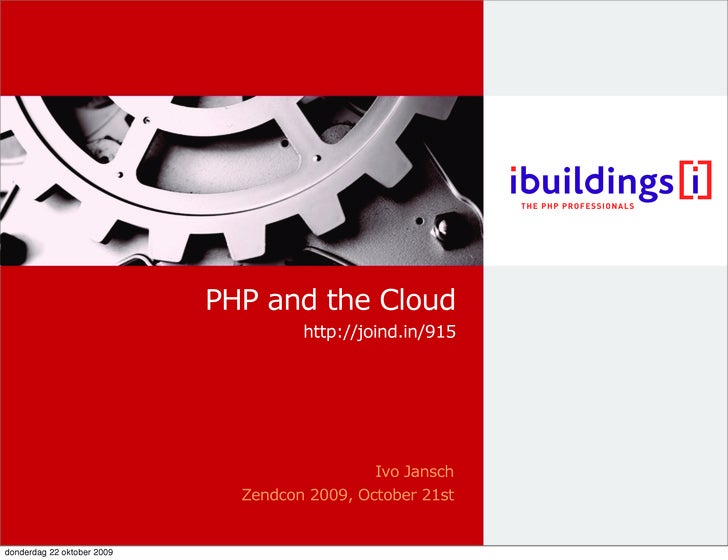 PHP and the Cloud                                      http://joind.in/915                                                ...