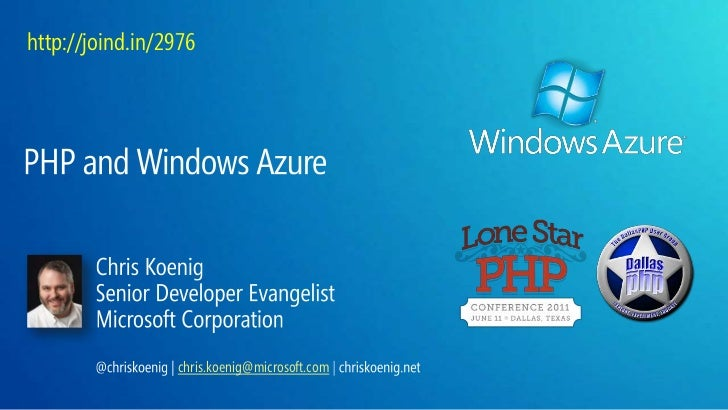http://joind.in/2976<br />PHP and Windows Azure<br />Chris Koenig<br />Senior Developer Evangelist<br />Microsoft Corporat...