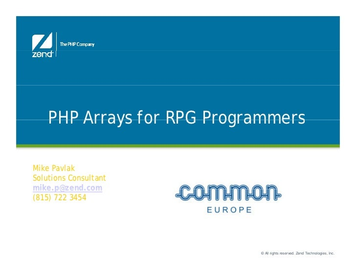 PHP Arrays for RPG Programmers                       Function JunctionMike PavlakSolutions Consultantmike.p@zend.commike p...