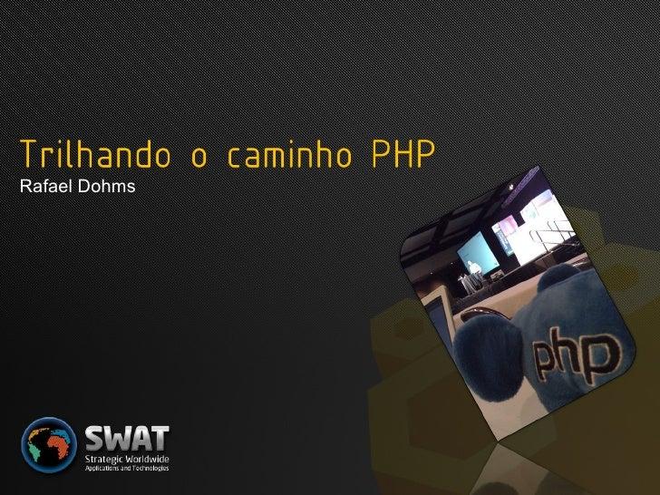 Trilhando o caminho PHP