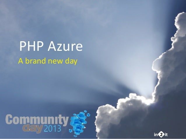 PHP Azure, a bright new day - Community Day 2013
