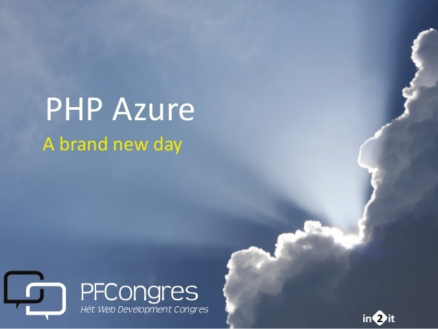 Php Azure, A bright new day! - PFCongres 2013