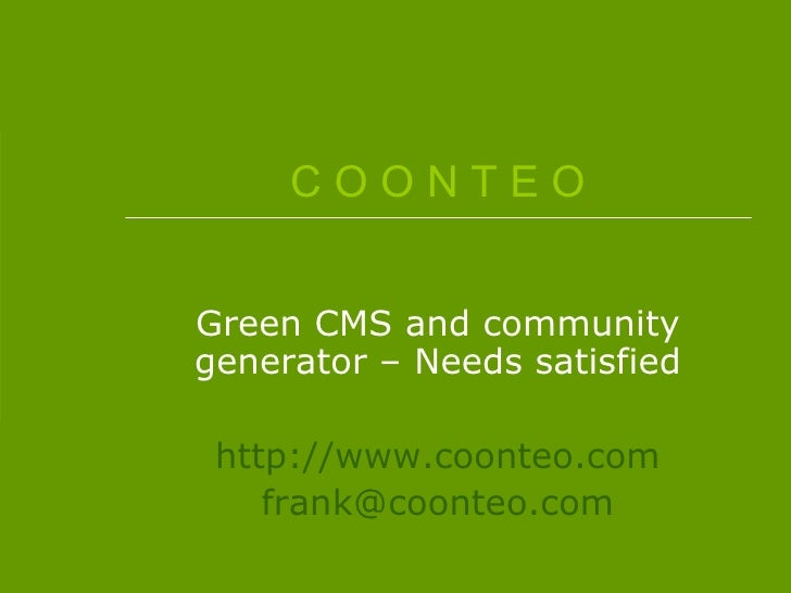 Coonteo - Which needs does the Green CMS and Community Builder satisfy?