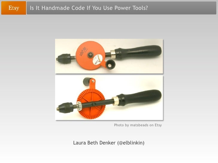 Is It Handmade Code If You Use Power Tools?                                Photo by matsbeads on Etsy               Laura ...
