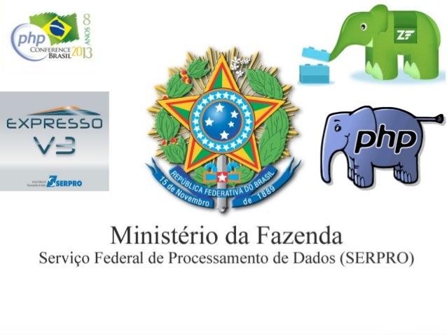Expresso 3 - um caso de sucesso do PHP no governo Flávio Gomes da Silva Lisboa