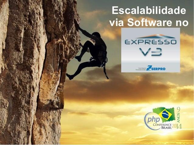 Escalabilidade  via Software no  Expresso