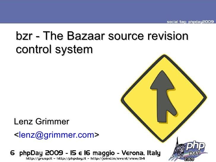 bzr - The Bazaar source revision control system     Lenz Grimmer <lenz@grimmer.com>