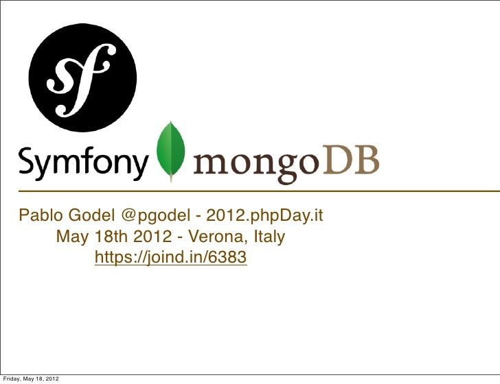 Pablo Godel @pgodel - 2012.phpDay.it         May 18th 2012 - Verona, Italy             https://joind.in/6383Friday, May 18...