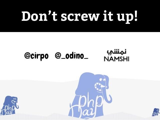 Don't screw it up! @cirpo @_odino_