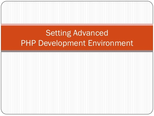 Setting advanced PHP development environment