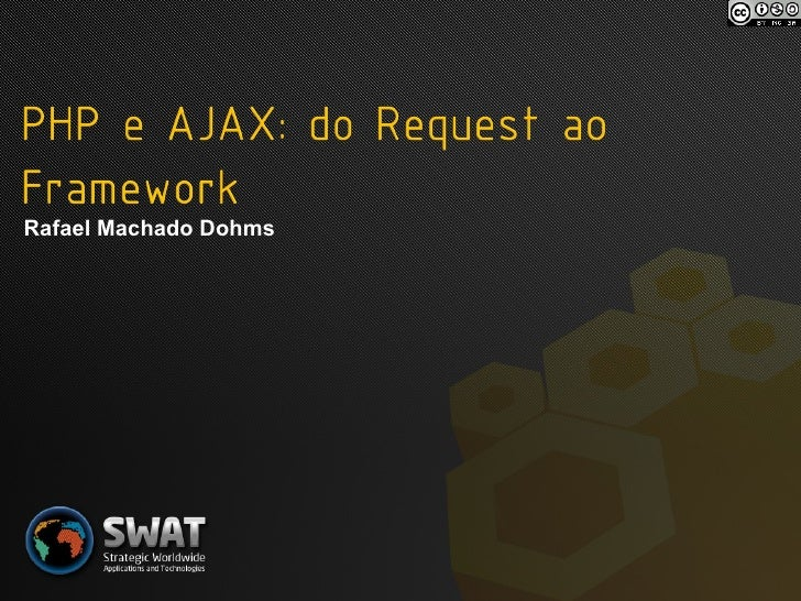 PHP e AJAX: do Request ao Framework