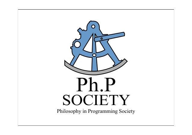 Ph.P SOCIETY Philosophy in Programming Society